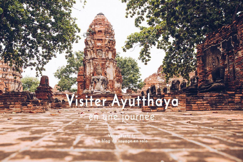 Visiter Ayutthaya en une journée c'est possible, il suffit de bien sélectionner les temples. Je vous guide dans ce choix