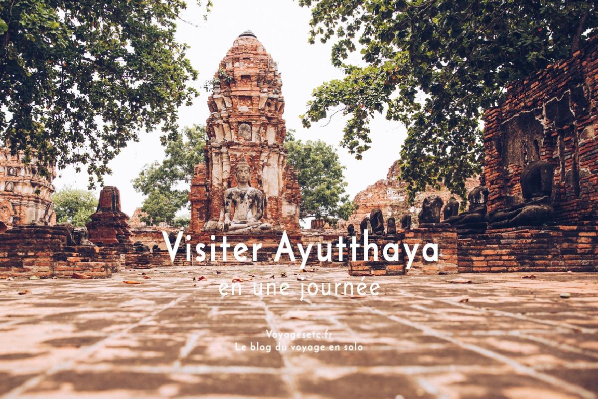 Visiter Ayutthaya en Thaïlande est facile depuis Bangkok