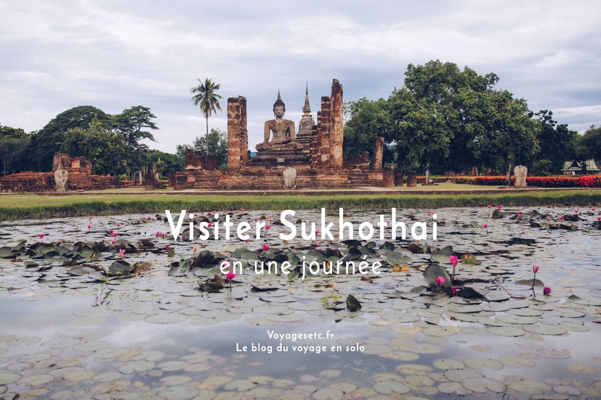 Sukhothai est un incontournable à visiter en Thaïlande