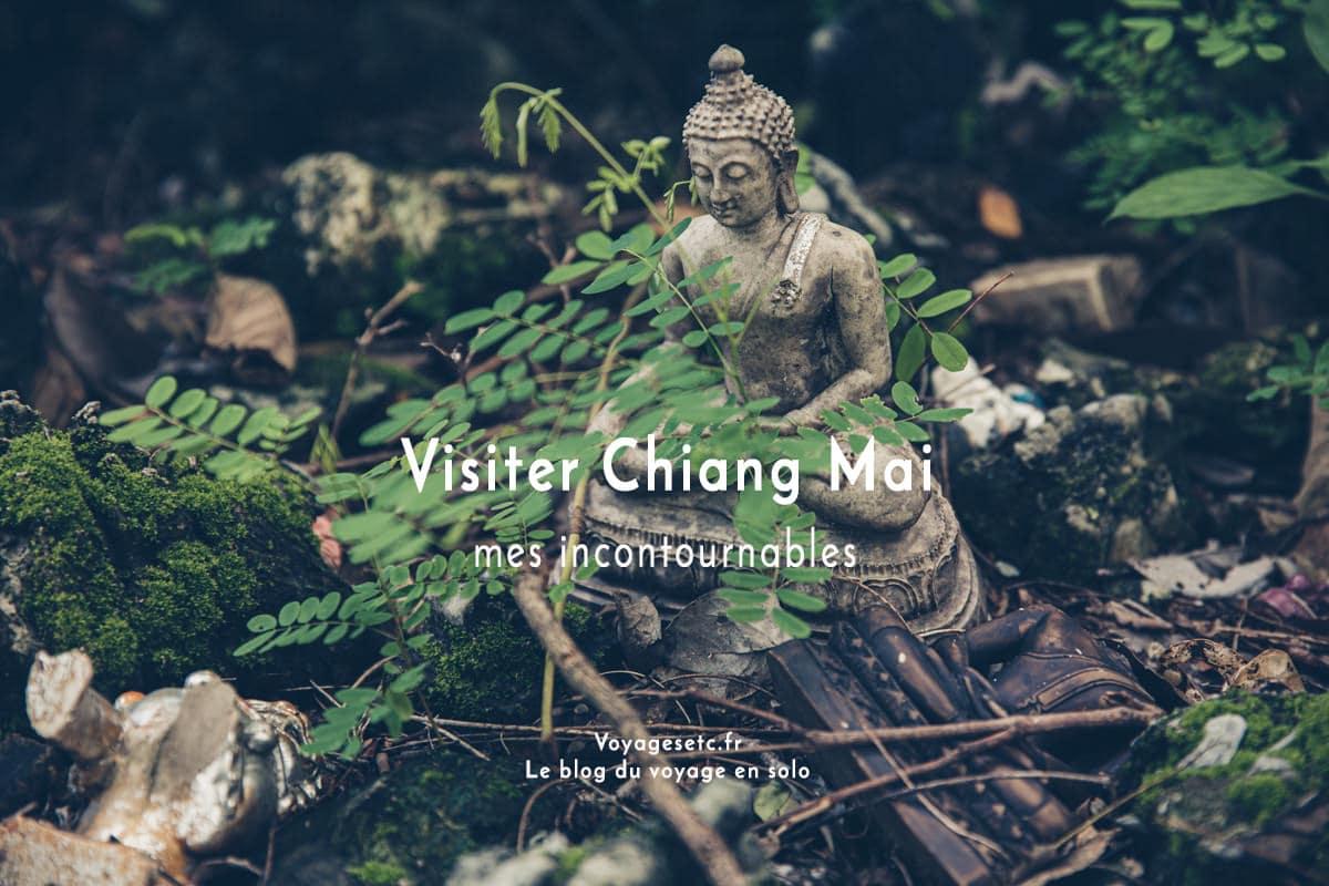 Chiang Mai est la deuxième ville de Thaïlande ? Que voir ? Que Faire ? Quelques idées
