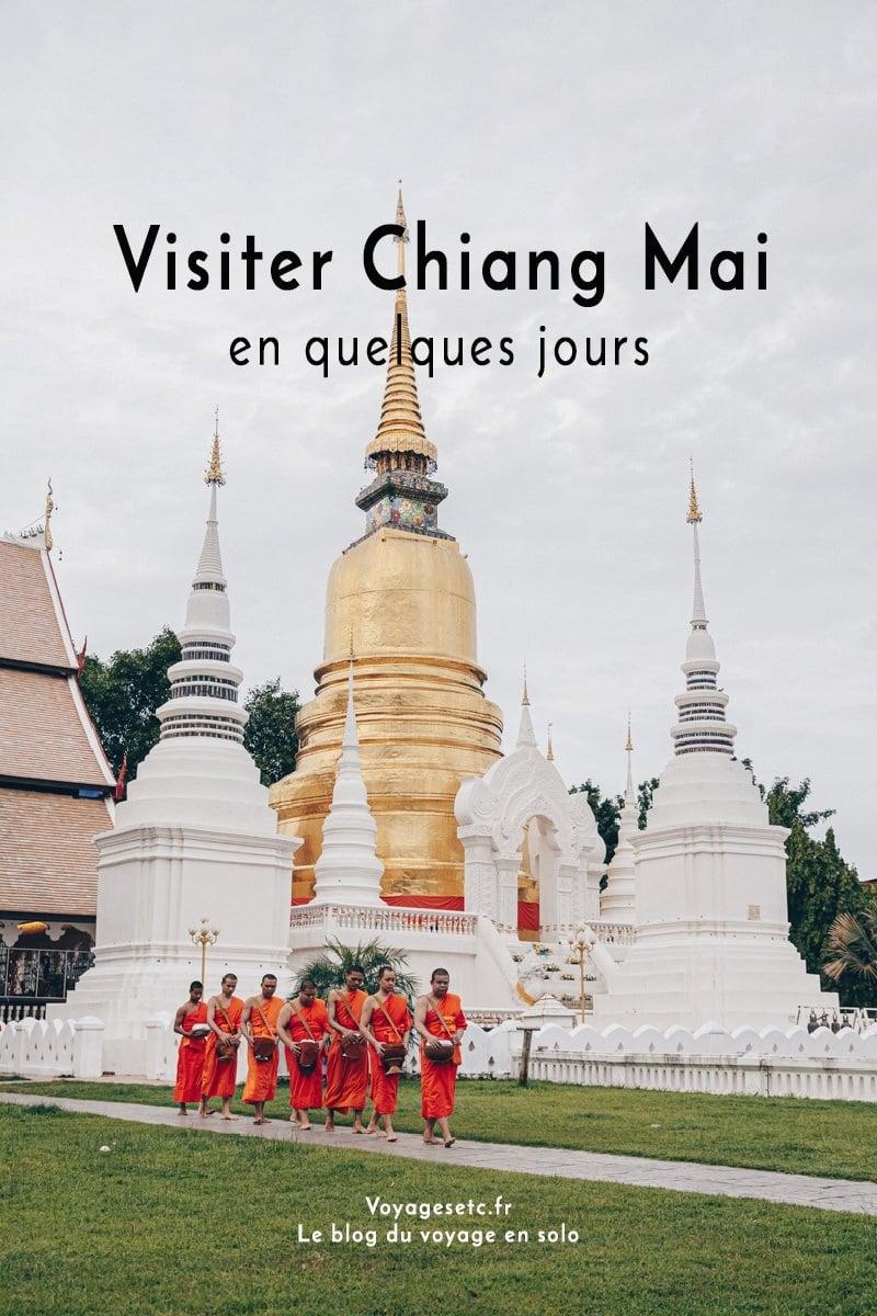Que visiter à Chiang Mai ? Mes incontournables