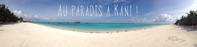 Voyagesetc52 #4 : au paradis à Kani, Maldives