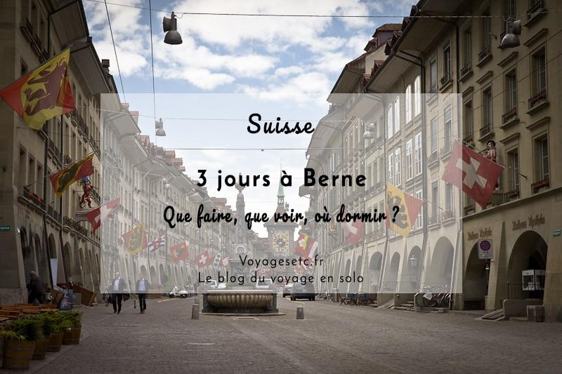 3 jours à Berne : Que voir, que faire, où dormir ?