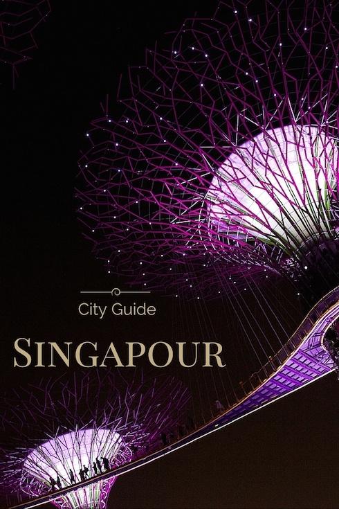 Que faire à Singapour ? Où dormir ? Où manger ? Que visiter ? City guide complet sur Singapour