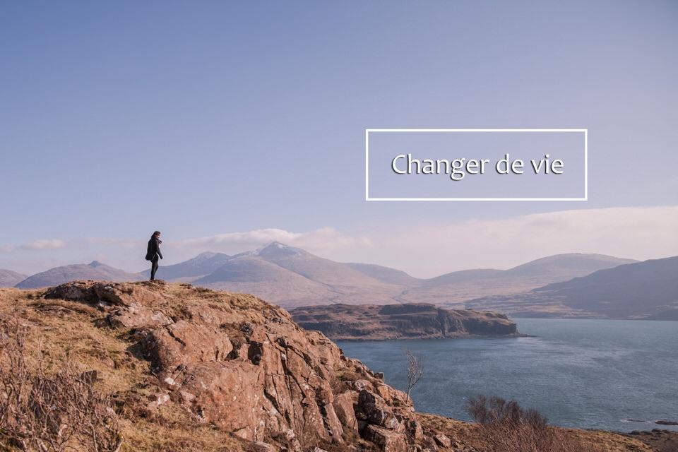 Que faire pour changer de vie ?