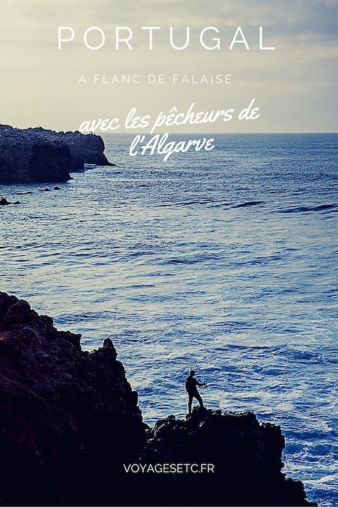 Au Portugal en Algarve, les pêcheurs pêchent à flanc de falaise. Impressionnant. Un rencontre et photo de ces incroyables personnages