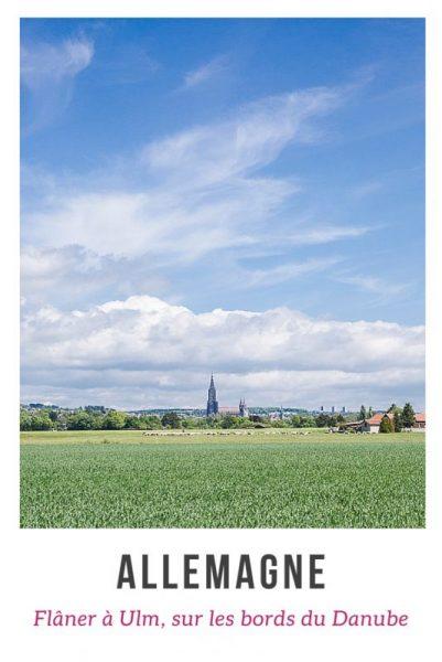 Visiter Ulm en 2 jours ou comment flâner sur les bords du Danube