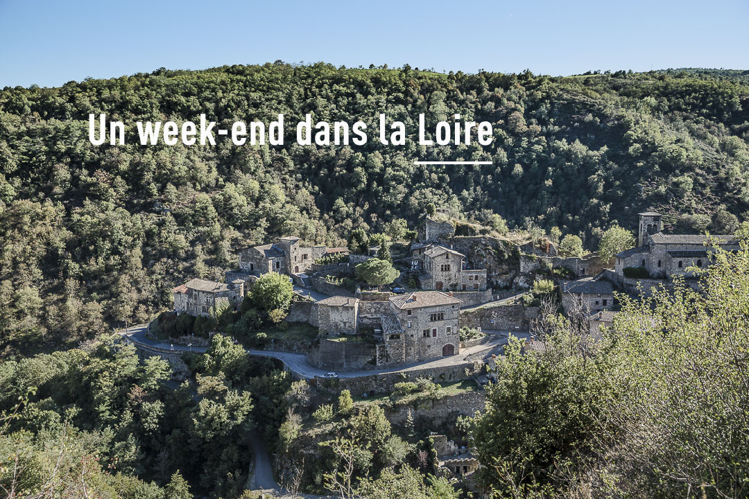 Un week-end dans la Loire ? Que faire ? Que voir ? Qui rencontrer ?