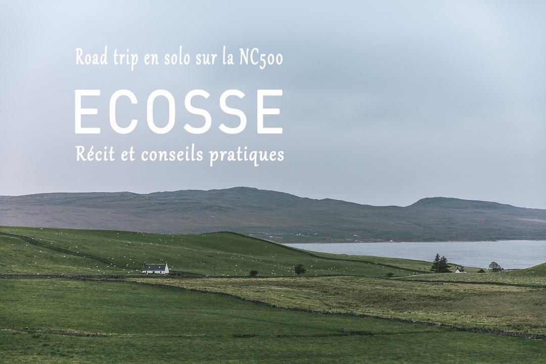 Récit et conseils pratiques pour un road trip en solo (ou pas) sur la North Coast 500 dans les Highlands en Ecosse