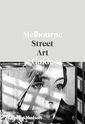 Melbourne street art Guide - Thames and Hudson, le livre qu'il vous faut pour tout savoir sur le street art à Melbourne