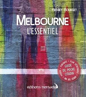 Melbourne l'essentiel - Editions nomades