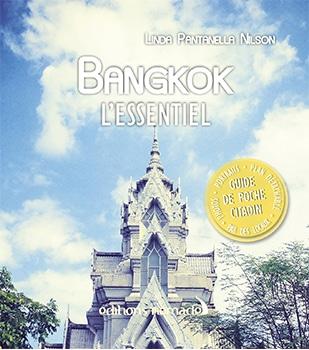 Bangkok l'Essentiel, le petit guide des Editions Nomades à emporter dans son sac lors d'un séjour à bangkok #thaïlande #bangkok