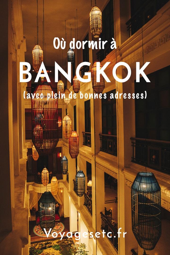Quel hôtel à Bangkok ? Bonnes adresses par quartier