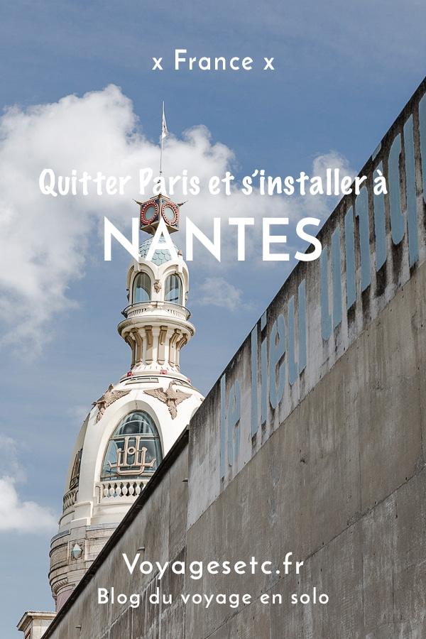 Quitter Paris et s'installer à Nantes, récit d'une transition de vie #nantes #changement