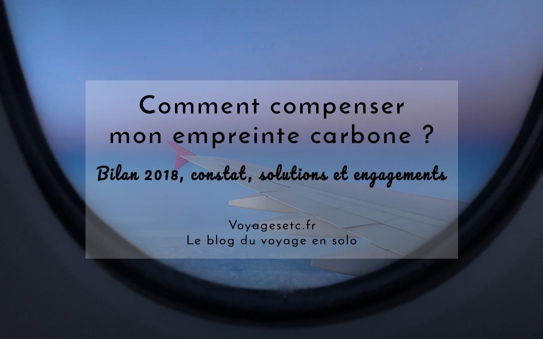 Comment compenser carbone ? Bilan, constat, solutions et engagements pour 2019 #voyage