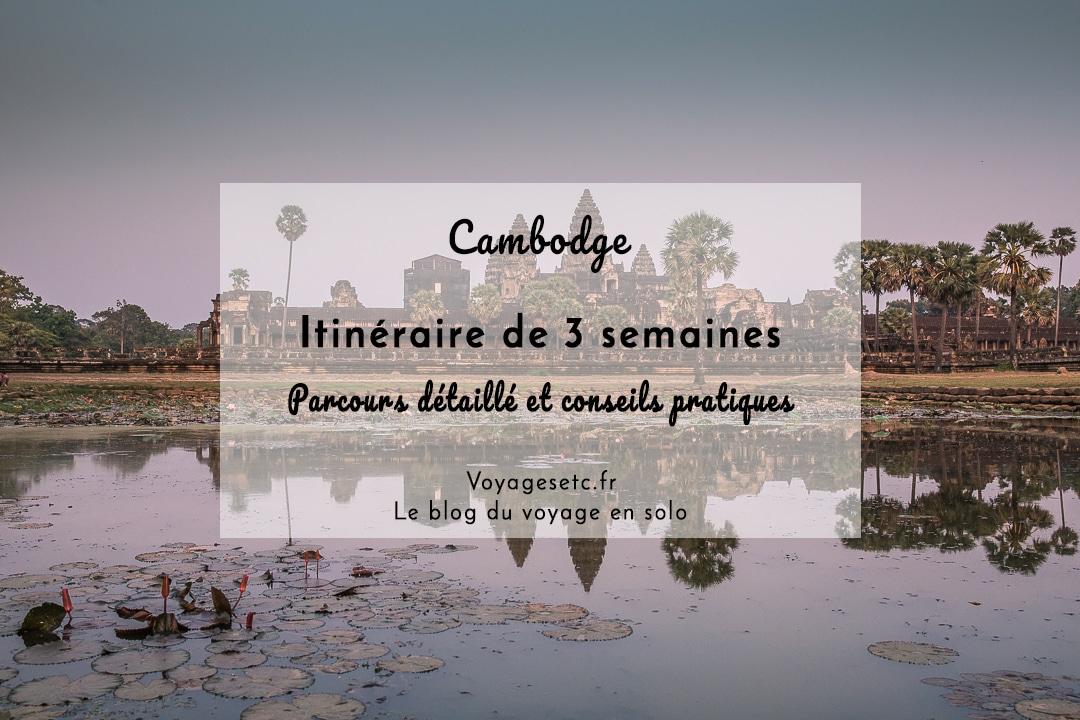 Quel itinéraire pour 3 semaines au Cambodge ? Récit détaillé et conseils pratiques #cambodge