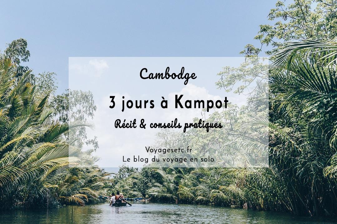 3 jours à Kampot, récit et conseils pratiques pour organiser son voyage #cambodge