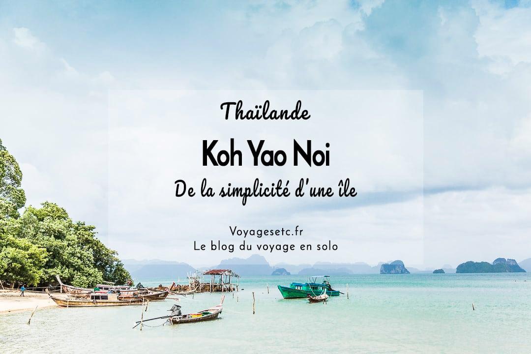 Visiter Koh Yao Noi dans la mer d'Andaman #thailande #kohyaonoi
