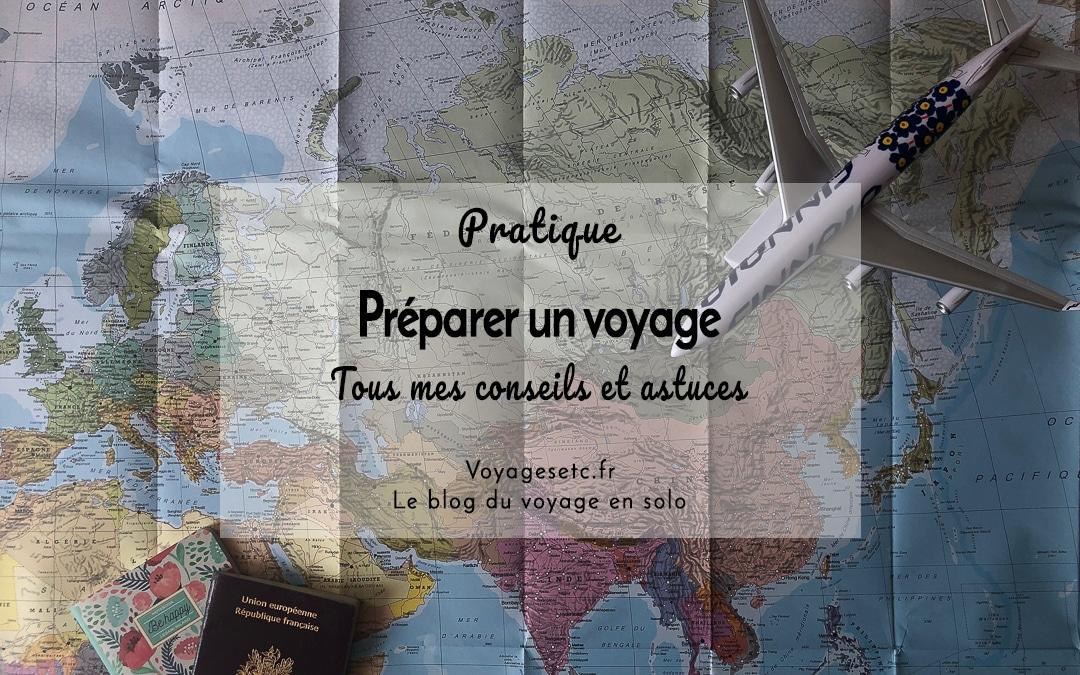 Préparer un voyage : tous mes conseils & astuces