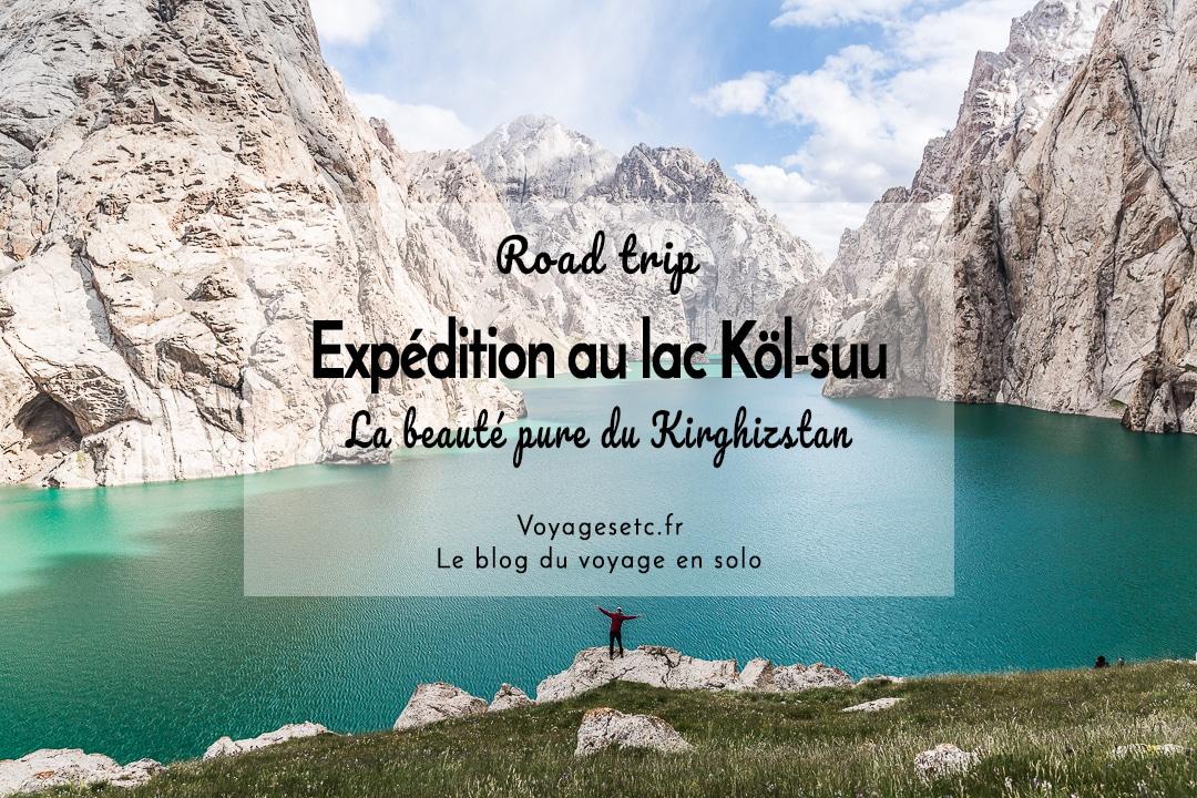 Road trip au lac Kol suu Kirghizstan