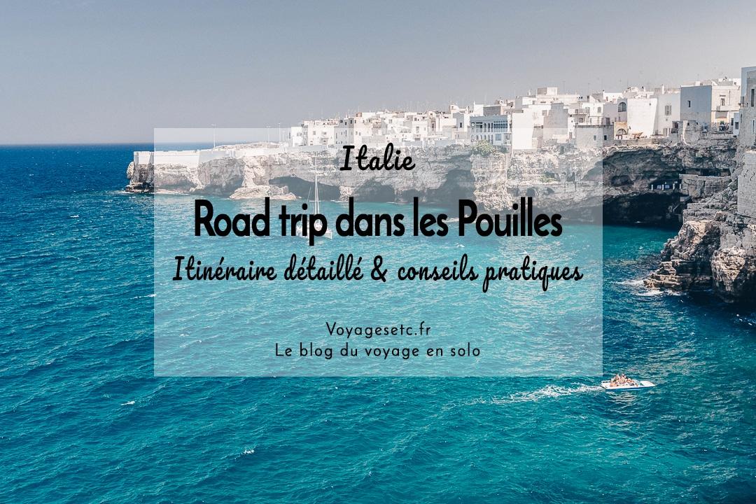 Road trip d'une semaine dans les Pouilles : itinéraire détaillé et conseils pratiques