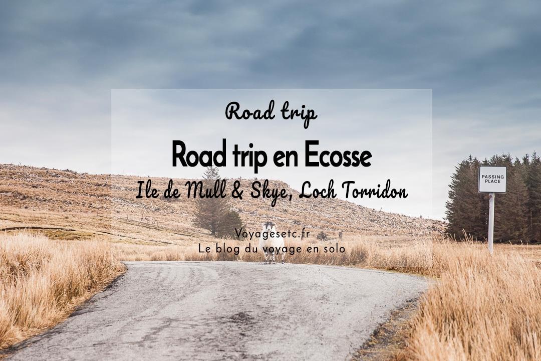Road trip en Ecosse : itinéraire de 8 jours sur l'île de Mull, l'île de Skye et le Loch Torridon