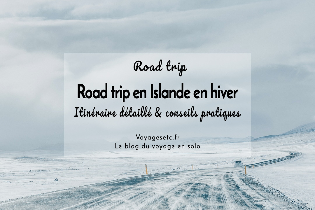 Road trip en Islande : itinéraire détaillé et conseils pratiques #islande