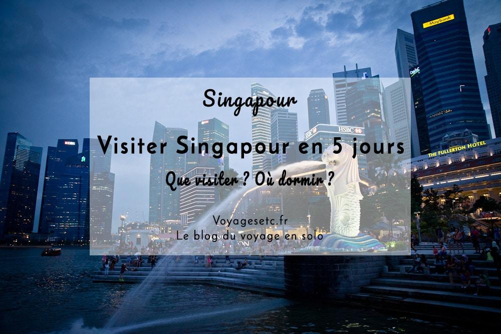Visiter Singapour en 5 jours