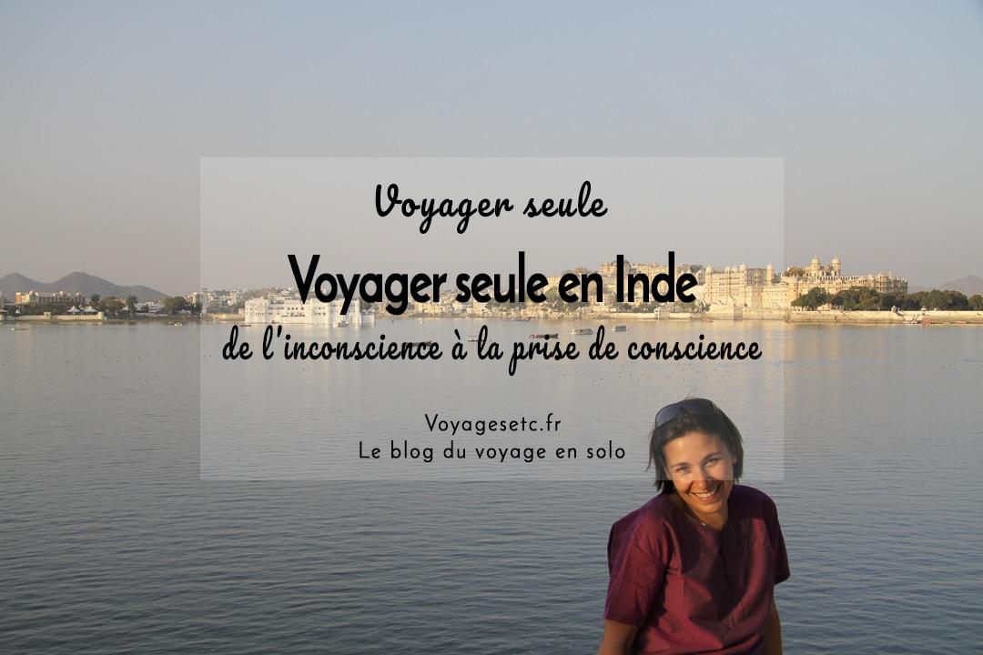 Voyager seule en Inde, de l'inconscience à la prise de conscience #voyagerseule