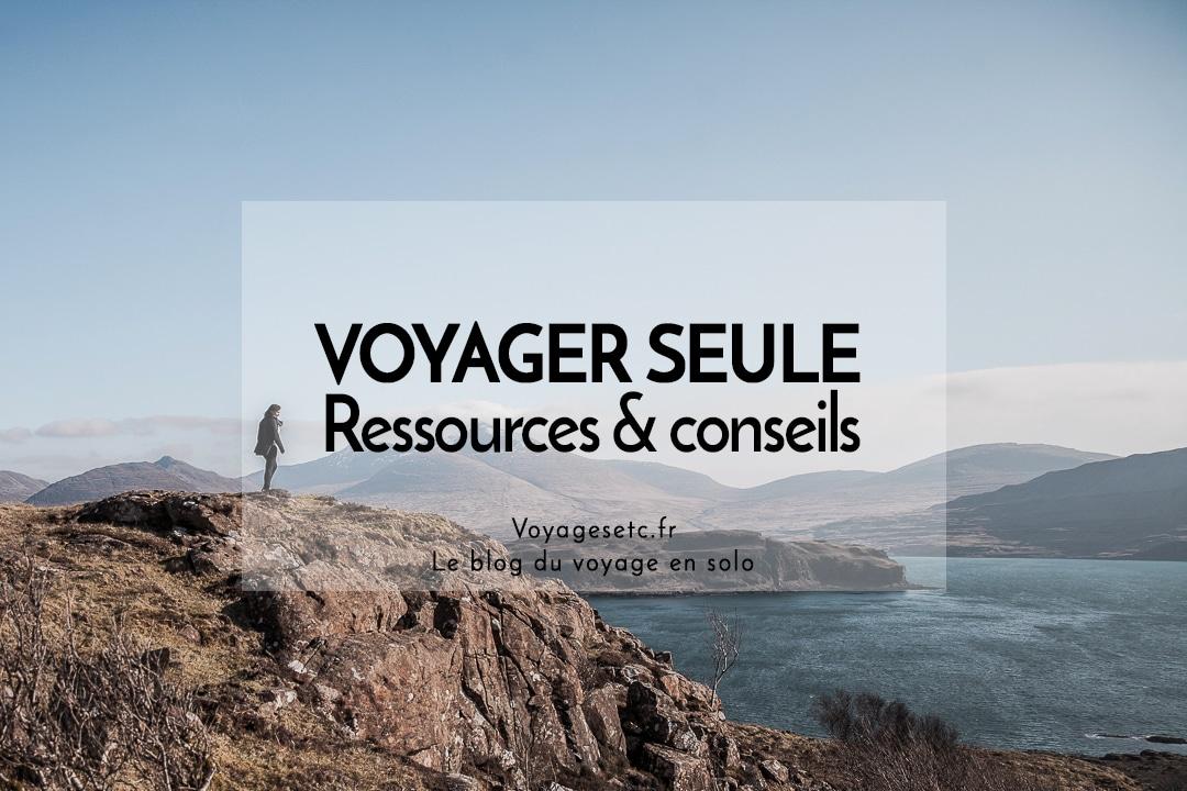 Voyager seule : ressources et conseils pratiques #voyagerseule