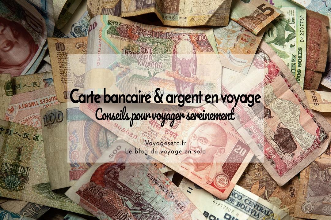 Carte bancaire & argent : conseils pour voyager sereinement #voyage #argent