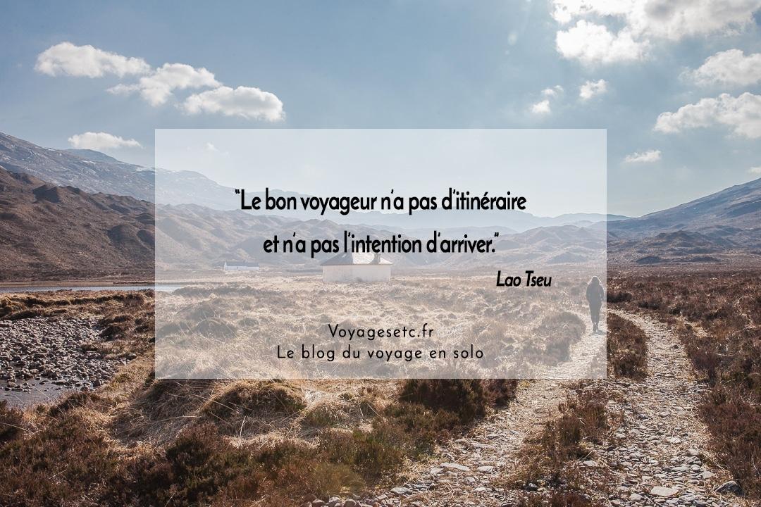 Citation voyage Lao Tseu : Le bon voyageur n'a pas d'itinéraire et n'a pas l'intention d'arriver.