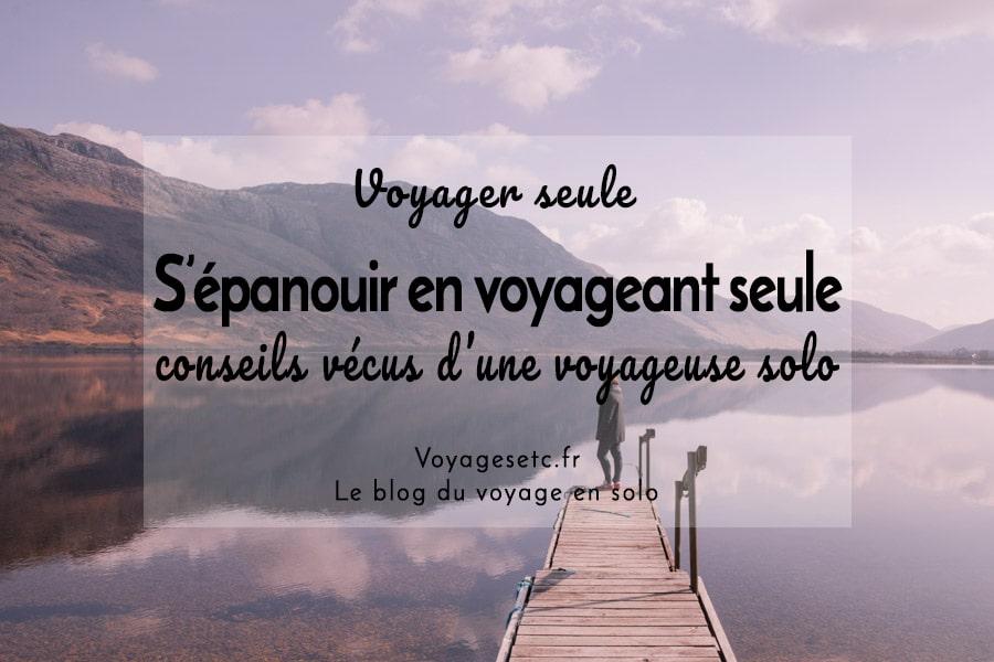 S'épanouir en voyageant seule #voyagerseule