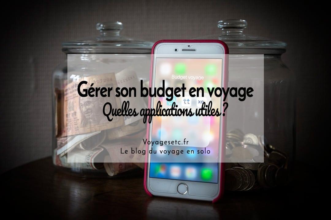 Gérer son budget en voyage. Quelles applications utiles ? #budget #voyage