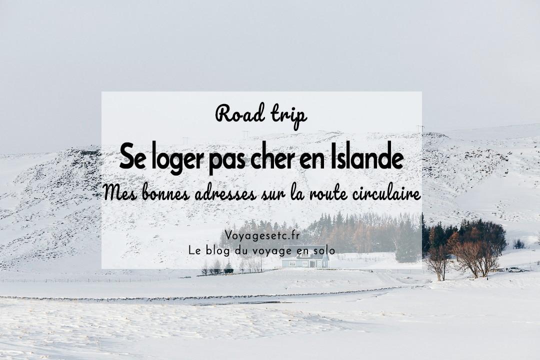 Où se loger pas cher en Islande ? Revue de tous les hotels sur la route circulaire
