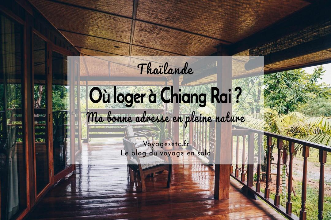 Où dormir à Chiang Rai ? Ma bonne adresse en pleine nature #chiangrai #thailande