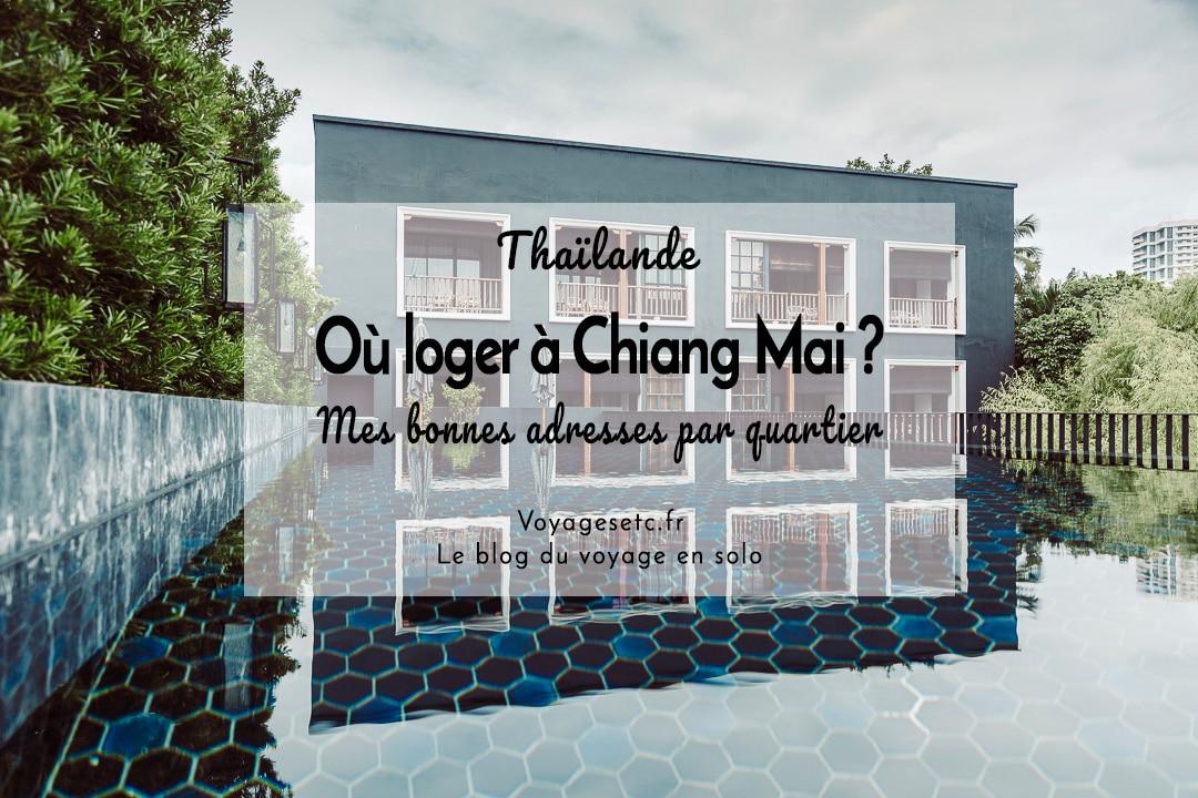 Où loger à Chiang Mai en Thaïlande : mes bonnes adresses