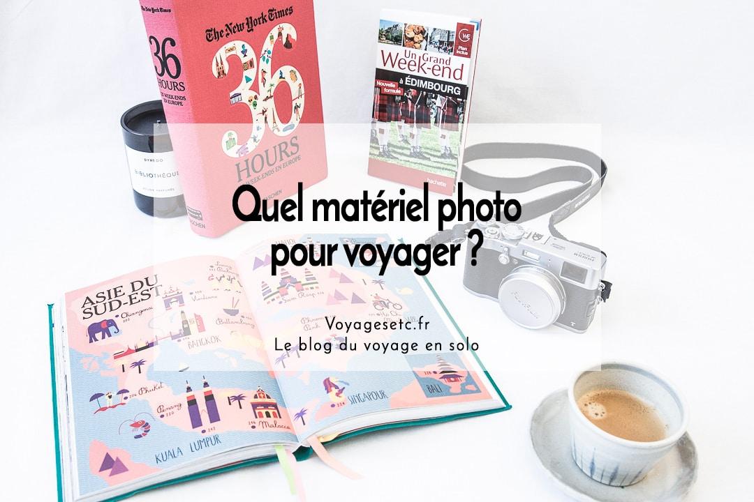 Quel matériel photo pour voyager ? #photo