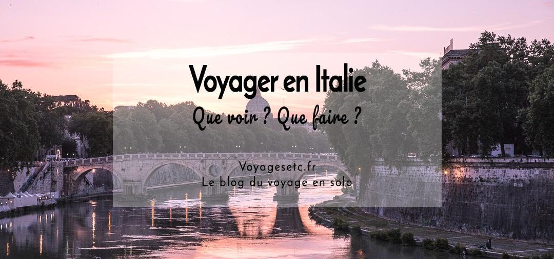 Voyager en Italie - Que voir ? Que faire ? #voyage #italie