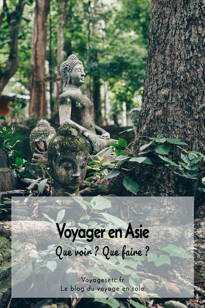 Voyager en Asie : que voir ? que faire ? Récits et conseils pratiques