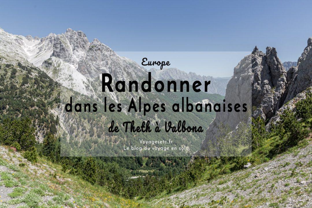 Randonner dans les Alpes albanaises, de Theth à Valbona
