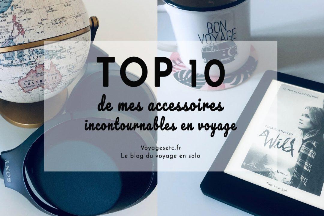 Accessoires utiles en voyage : mes 10 incontournables