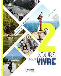 Quelle microaventure vivre en 2 jours en France ? 2 jours pour vivre aux éditions Gallimard voyage vous propose de les découvrir