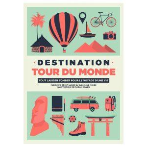 Destination Tour du monde, un livre pour aider à l'organisation d'un tour du monde