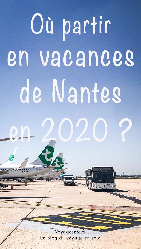 Où partir en vacances en 2020 ? Voici quelques idées depuis Nantes, mon port d\'attache ! Italie, Sénégal, Bulgarie, Allemagne, Ecosse, Grèce... Bref une grande variété de destinations historiques ou nouvelles... A découvrir dans cet article !