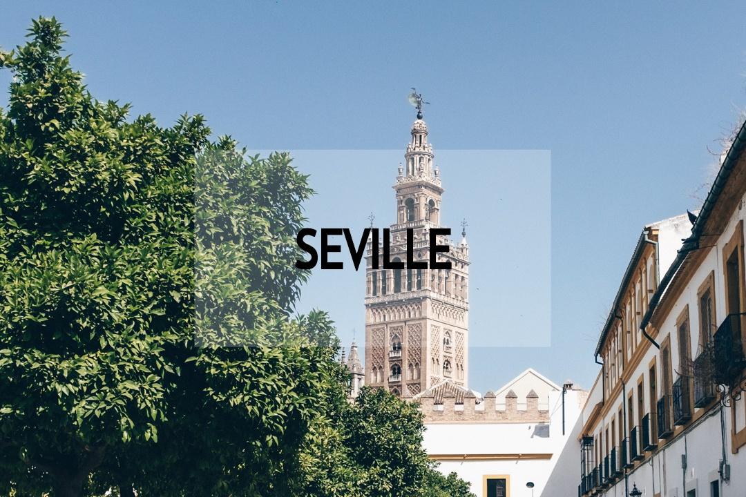 Que faire à Séville ? Retrouver toutes les idées dans mon city guide