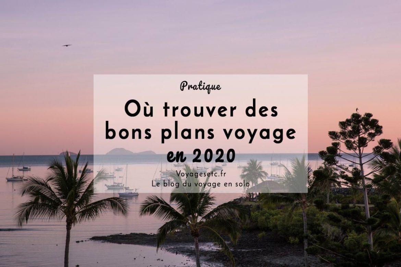 Trouver des bons plans voyage en 2020