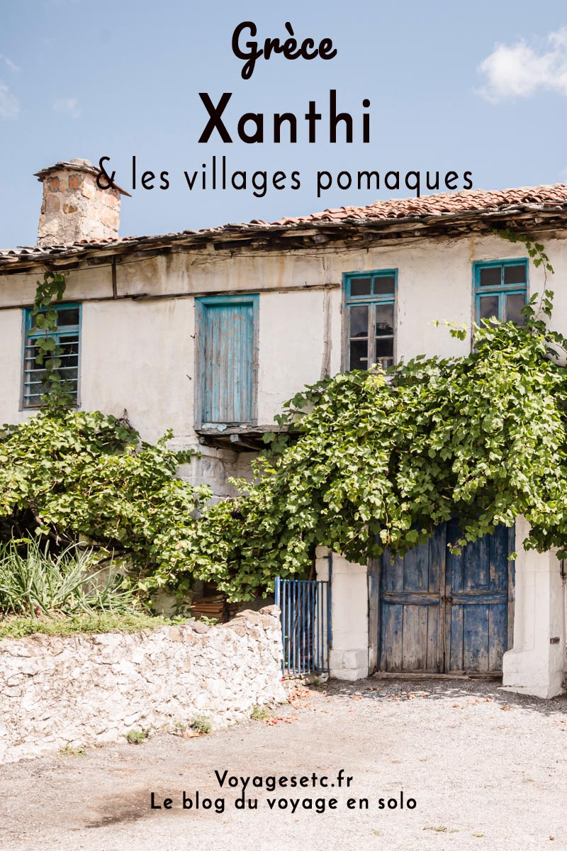 Xanthi et les villages pomaques, une escapade insoupçonnée en Grèce