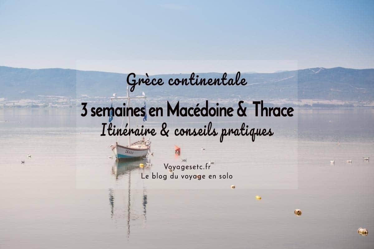 Road trip en Grèce continentale : itinéraire détaillé & conseils pratiques pour un voyage de 3 semaines en Macédoine orientale et la Thrace