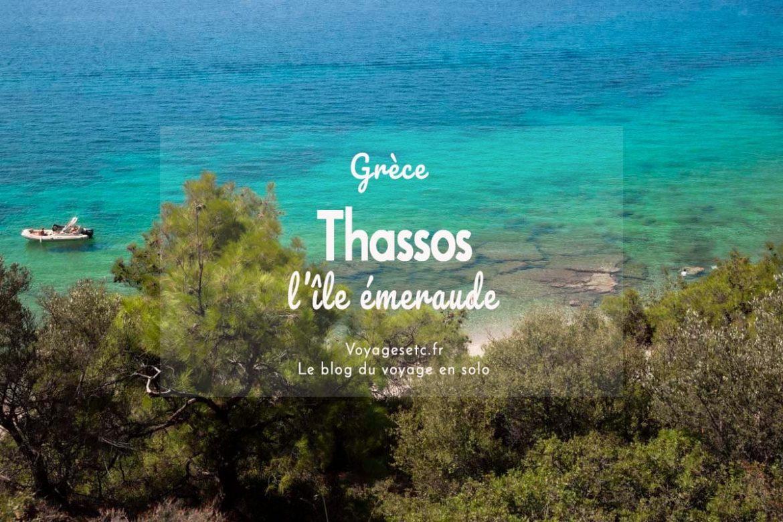 Thassos, une île émeraude au coeur de la mer Egée en Grèce